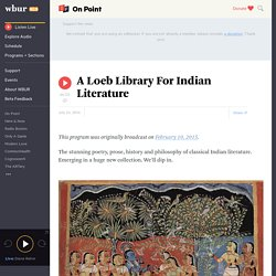 2016/07 [NPR] A Loeb Library For Indian Literature