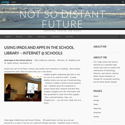Using iPads and Apps in the School Library – Internet @ Schools