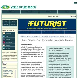 Library Futures: From Knowledge Keepers to Creators