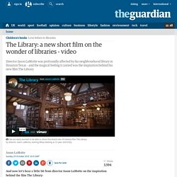 The Library: a new short film on the wonder of libraries - video