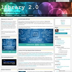 Library 2.0 - Librarians and the Internet, Social Media, and Web 2.0