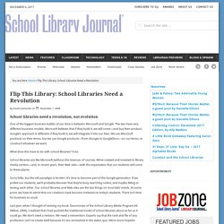 Flip This Library: School Libraries Need a Revolution