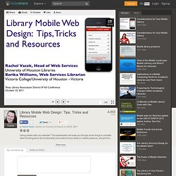 Library Mobile Web Design: Tips, Tricks and Resources