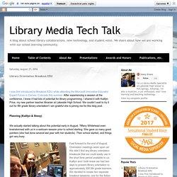 Library Media Tech Talk: Library Orientation Breakout EDU