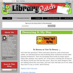 Library Patch: Deweying It My Way