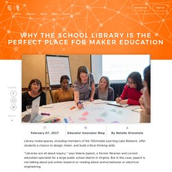 Why the School Library Is the Perfect Place for Maker Education