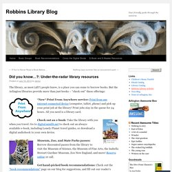 Did you know…?: Under-the-radar library resources
