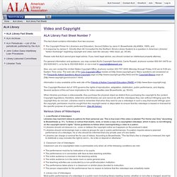 ALA Library Fact Sheet 7 - Video and Copyright