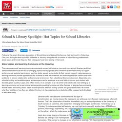 School & Library Spotlight: Hot Topics for School Libraries