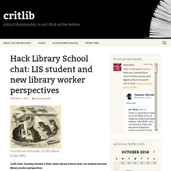 Hack Library School chat: LIS student and new library worker perspectives
