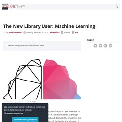 The New Library User: Machine Learning