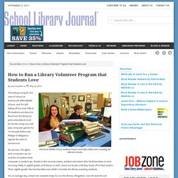 How to Run a Library Volunteer Program that Students Love