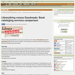 Librarything versus Goodreads Book cataloging services comparison