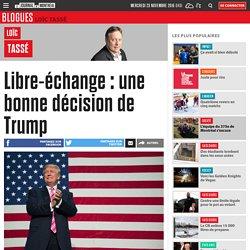 Libre-échange : une bonne décision de Trump