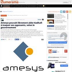 Amesys pouvait librement aider Kadhafi à traquer ses opposants, selon le gouvernement