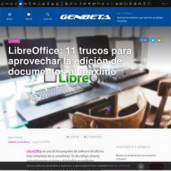 11 trucos para LibreOffice que te ayudarán a sacarle más provecho
