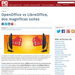 OpenOffice vs LibreOffice, dos magníficas suites · pcactual.com · Comparativas