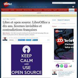 Libre et open source: LibreOffice a dix ans, licornes invisibles et contradictions françaises