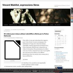 50 vidéos pour mieux utiliser LibreOffice offerte par la Police Nationale
