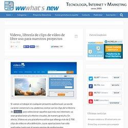 Videvo, librería de clips de vídeo de libre uso para nuestros proyectos