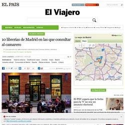 10 librerías de Madrid en las que consultar al camarero