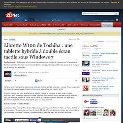 Libretto W100 de Toshiba : une tablette hybride à double écran t