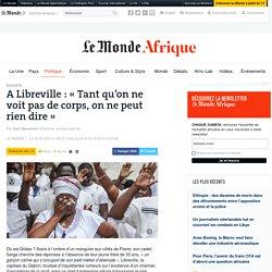A Libreville: «Tant qu'on ne voit pas de corps, on ne peut rien dire»