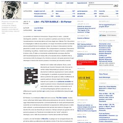 Libri - FILTER BUBBLE - Eli Pariser