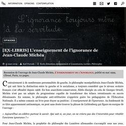 L'enseignement de l'ignorance (Livre-Jean-Claude Michéa)