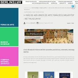 >> MÁS DE 400 LIBROS DE ARTE PARA DESCARGAR PDF - MET MUSEUM NY
