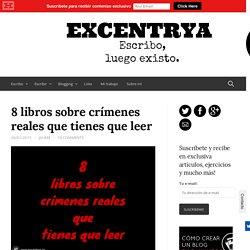 8 libros sobre crímenes reales que tienes que leer - Excentrya