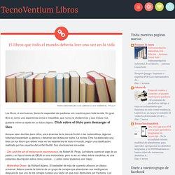 15 libros que todo el mundo debería leer una vez en la vida ~ TecnoVentium Libros