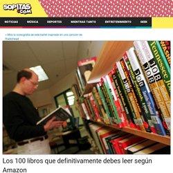 Los 100 libros que definitivamente debes leer según Amazon