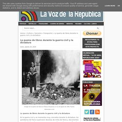 La quema de libros durante la guerra civil y la dictadura