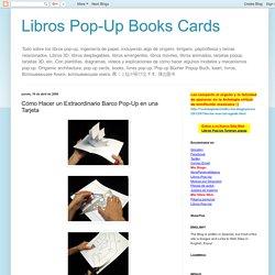 Libros Pop-Up Books Cards: Cómo Hacer un Extraordinario Barco Pop-Up en una Tarjeta