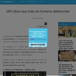 100 Libros que todo ser humano debería leer