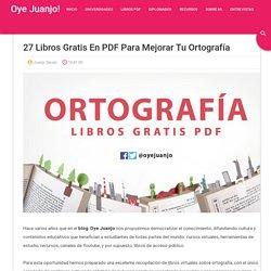 27 libros gratis en PDF para mejorar tu Ortografía