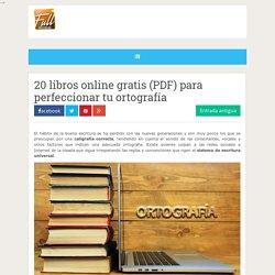 20 libros online gratis (PDF) para perfeccionar tu ortografía