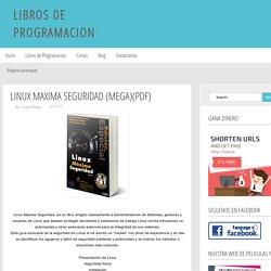 Libros De Programacion : Linux Maxima Seguridad (Mega)(Pdf)