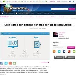 Crea libros con bandas sonoras con Booktrack Studio