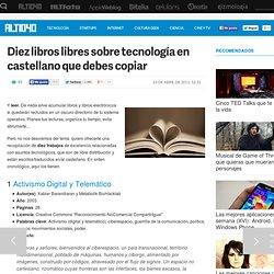 Diez libros libres sobre tecnología en castellano que debes copiar