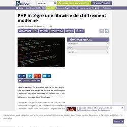 Avec Libsodium, PHP intègre une librairie de chiffrement moderne