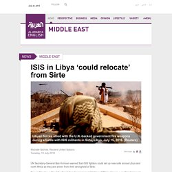 ISIS in Libya 'could relocate' from Sirte - Al Arabiya English
