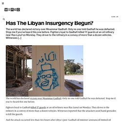 Has The Libyan Insurgency Begun? | Danger Room