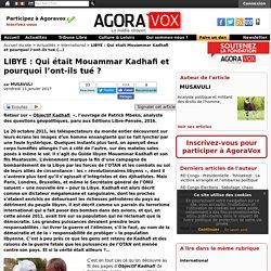 LIBYE : Qui était Mouammar Kadhafi et pourquoi l'ont-ils tué