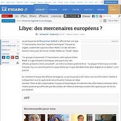 Libye: des mercenaires européens ?