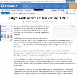 Libye: raids aériens si feu vert de l'ONU