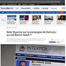 Note libyenne sur la campagne de Sarkozy : qui est Bachir Saleh ?