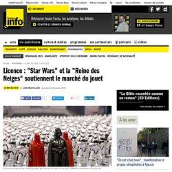"""Licence : """"Star Wars"""" et la """"Reine des Neiges"""" soutiennent le marché du jouet"""