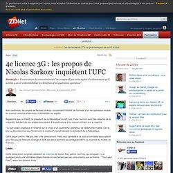 4e licence 3G : les propos de Nicolas Sarkozy inquiètent l'UFC -